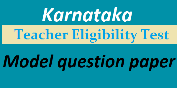Karnataka TET Model question papers